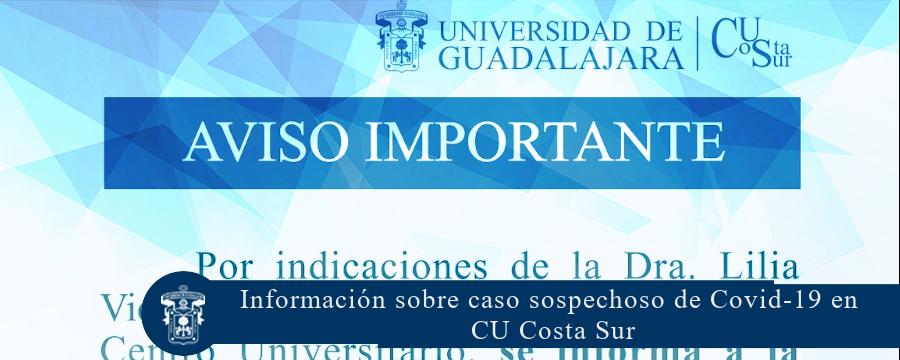 Información sobre caso sospechoso de Covid-19 en CU Costa Sur