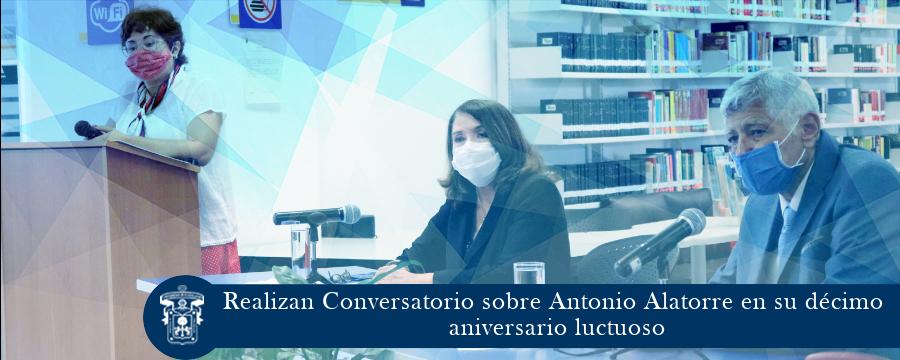 Realizan Conversatorio sobre Antonio Alatorre en su décimo aniversario luctuoso