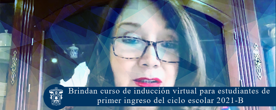 Brindan curso de inducción virtual para estudiantes de primer ingreso 2021-B