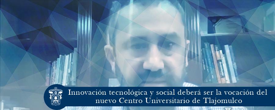 Innovación tecnológica y social del nuevo Centro Universitario de Tlajomulco