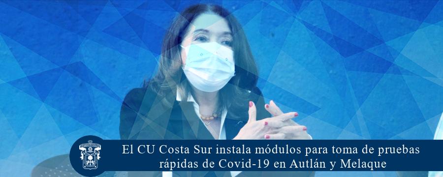 El CU Costa Sur instaló módulos para toma de pruebas rápidas de Covid-19