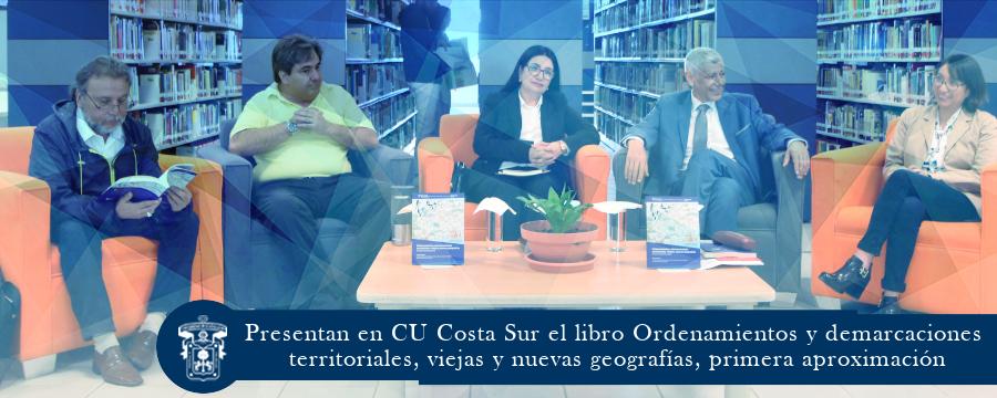 Presentación del libro Ordenamientos y demarcaciones territoriales, viejas y nuevas geografías, primera aproximación