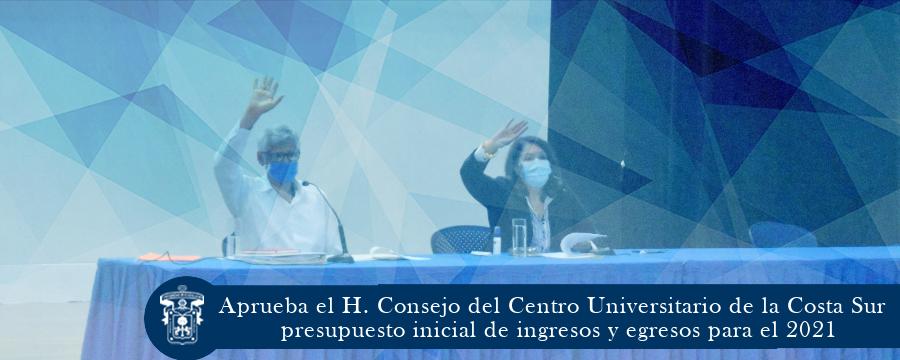 Aprueba el H. Consejo del CUCSUR  presupuesto de ingresos y egresos para el 2021