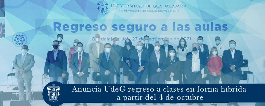 Anuncia UdeG regreso a clases en forma híbrida a partir del 4 de octubre