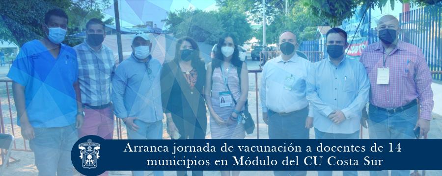 Arranca jornada de vacunación a docentes de 14 municipios en Módulo del CU Costa Sur