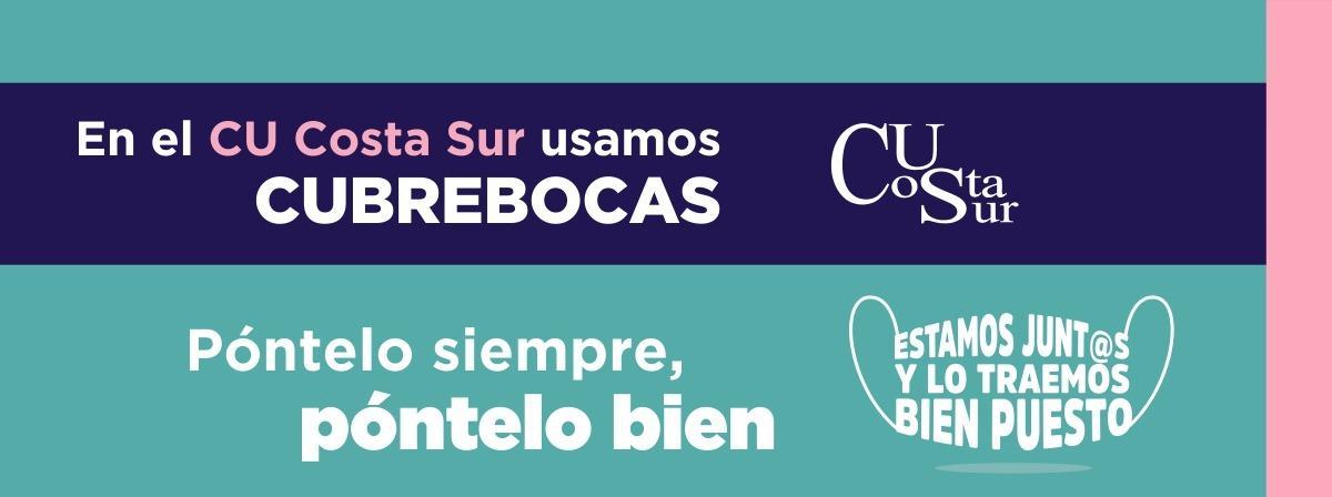 En el CU Costa Sur usamos CUBREBOCAS