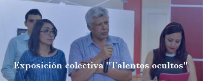 """Banner: Exposición colectiva """"Talentos ocultos"""""""
